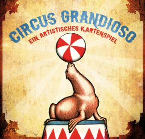 Circus Grandioso - ein artistisches Kartenspiel