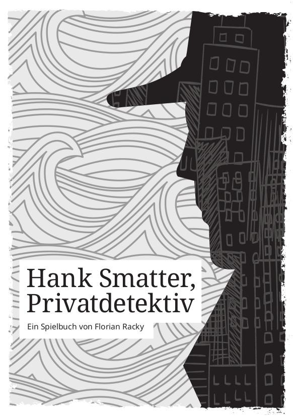 Hank Smatter, Privatdetektiv